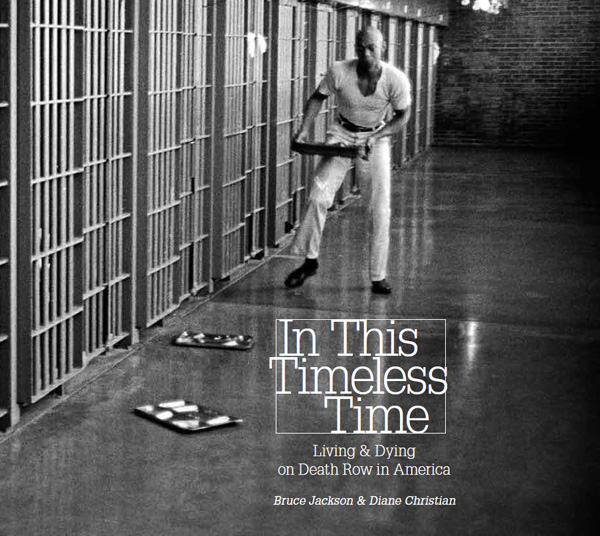 In This Timeless Time: Living & Dying on Death Row in America