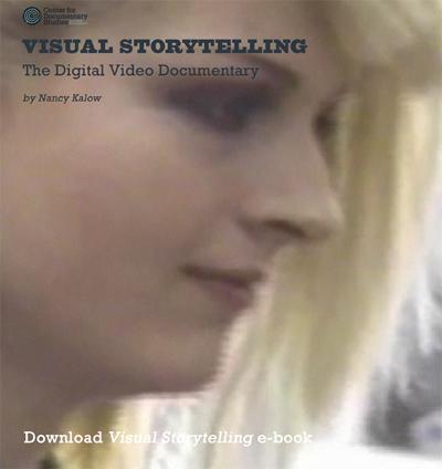 Visual Storytelling: The Digital Video Documentary