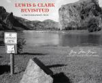 Lewis and Clark Revisited: A Photographer's Trail