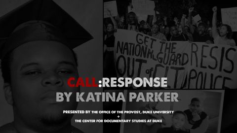 Filmmaker Katina Parker's CALL:RESPONSE Explores Police Aggression Against People of Color