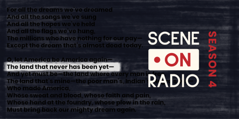 A banner for Season 4 of Scene on Radio, with an excerpt of a Langston Hughes poem highlighting one line