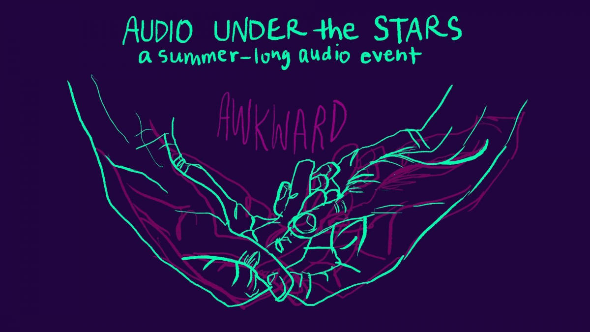 Audio Under the Stars, Awkward, July 27, 8–10pm