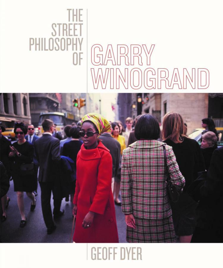 Book cover for Geoff Dyer's The Street Philosophy of Garry Winogrand