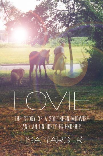 """Reception, Reading, and Book Signing with Lisa Yarger, Author of """"Lovie: The Story of a Southern Midwife and an Unlikely Friendship"""""""